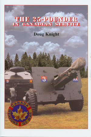 'Weapons of War' Series: The 25-Pounder in Canadian Service